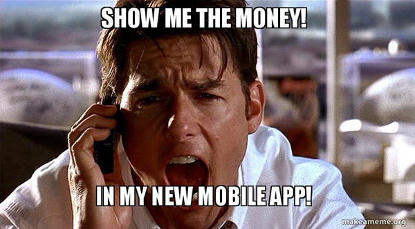 show me the money mobile app meme