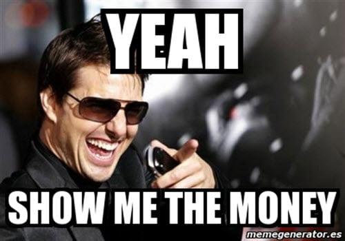 show me the money yeah meme