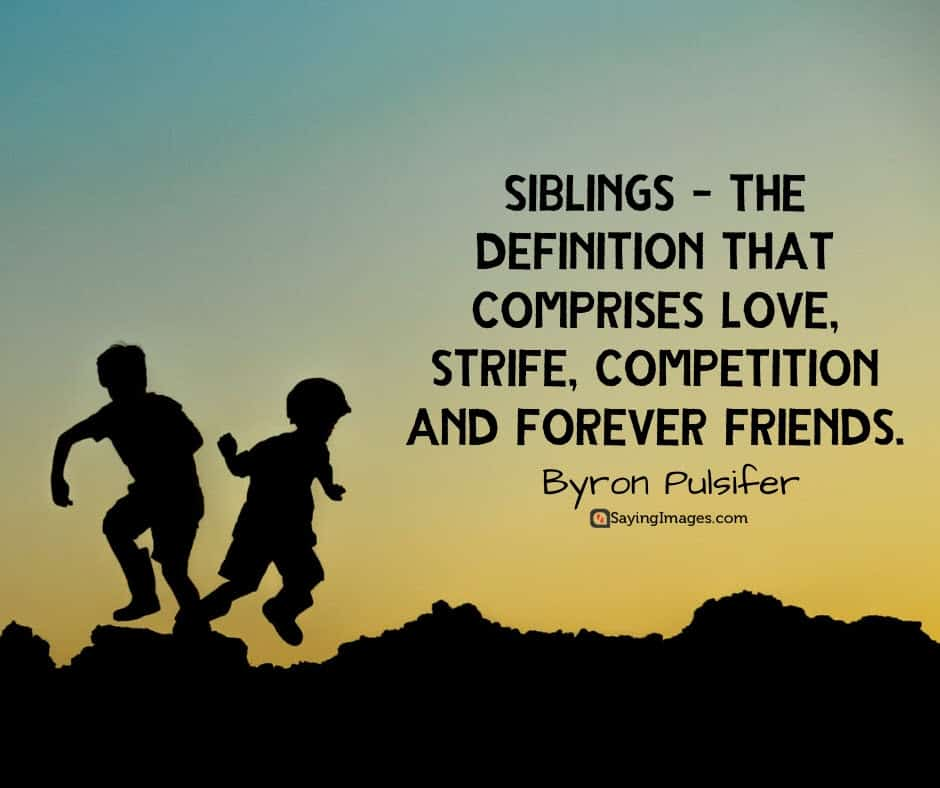 wonderful siblings quotes that will make you feel extra