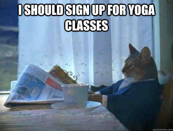 sign up for yoga classes memes 20 yoga memes that are honestly funny sayingimages com