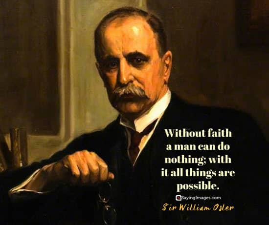 sir william osler faith quotes
