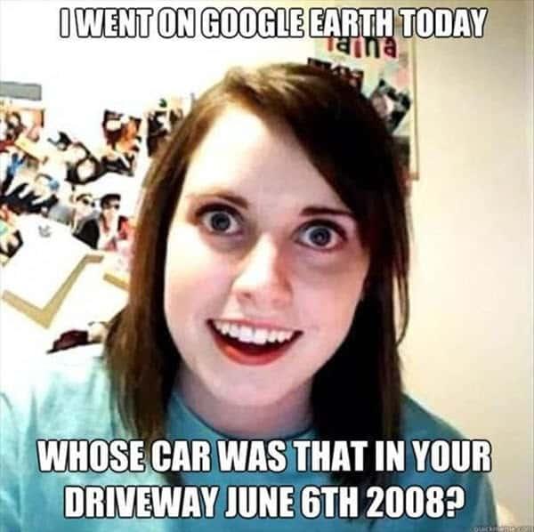 stalking google earth meme