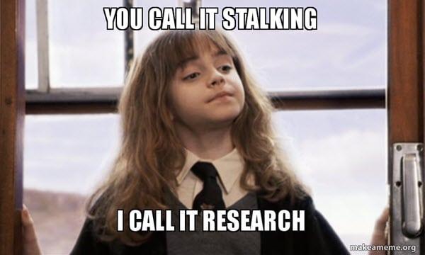 stalking research meme