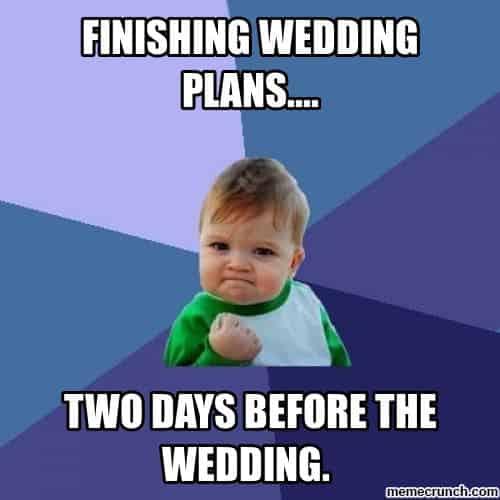 Wedding Planning Meme.20 Wedding Memes You Ll Find Funny Sayingimages Com