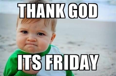 20 Happy Memes That Scream Its Friday Volume 2 Sayingimagescom