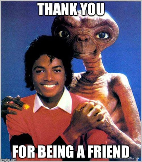 thank you for being my friend memes
