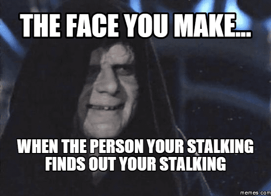 Image result for stalker meme