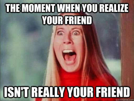 20 Fake Friends Memes That Are Totally Spot On Sayingimagescom