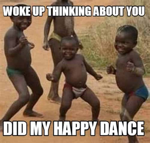 thinking about you happy dance meme