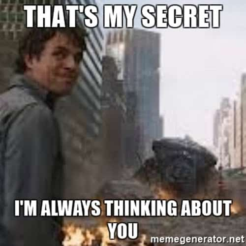 thinking about you thats my secret meme