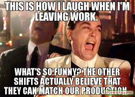 this is how i laugh what so funny leaving work meme 20 leaving work meme for wearied employees sayingimages com