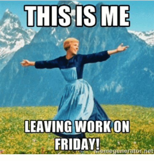 20 Leaving Work On Friday Memes That Are Totally True Sayingimagescom