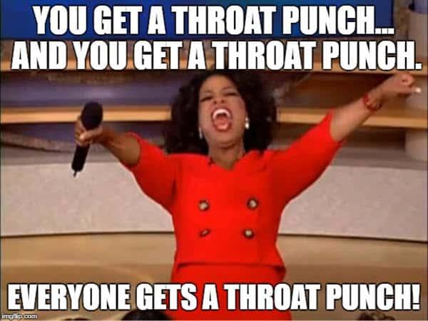 throat punch you get meme