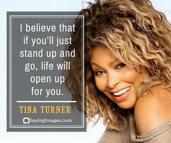 tina turner stand up quotes