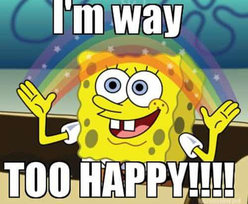 too happy memes