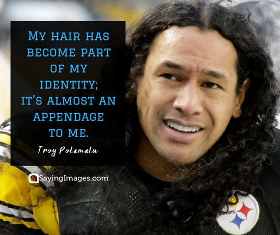 troy polamalu hair quotes