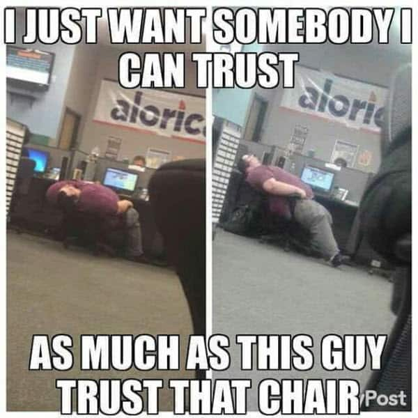 trust i just want somebody memes