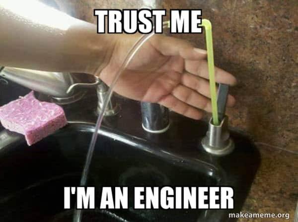 trust im an engineer memes