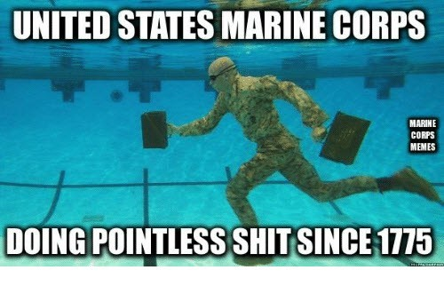 united states marine corps doing pointless shit since 1775 memes