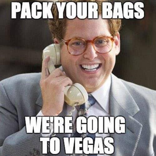 vegas pack your bags meme