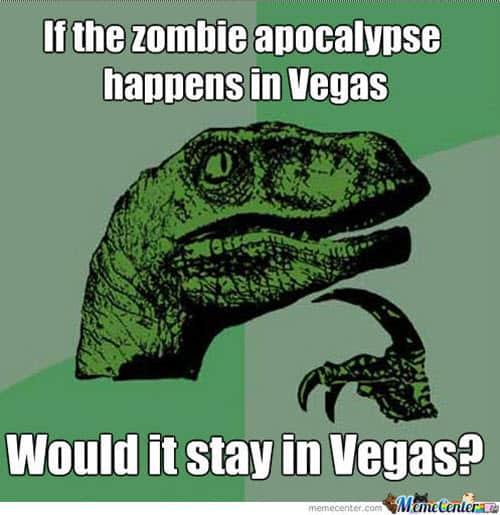 vegas zombie apocalypse meme