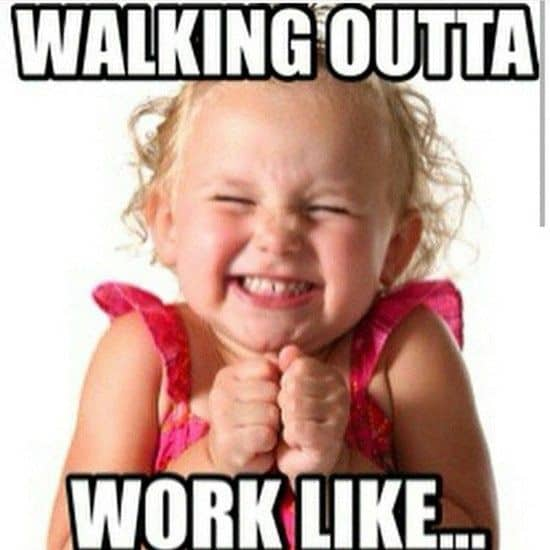 Happy Friday Funny Work: 20 Leaving Work Meme For Wearied Employees