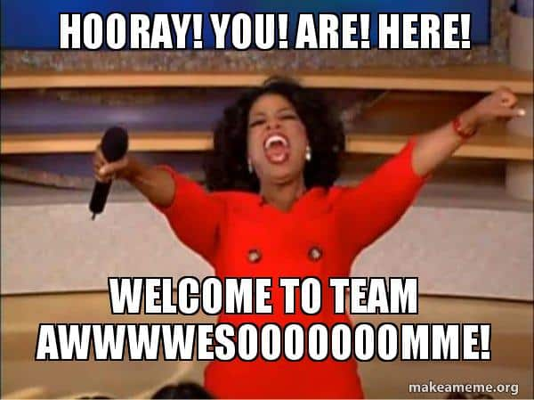 welcome to team awesome meme