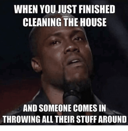 Image result for keeping a house clean meme