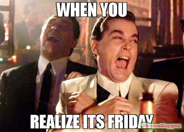 Funny Meme Rhymes : 20 friday memes that will make you feel really excited
