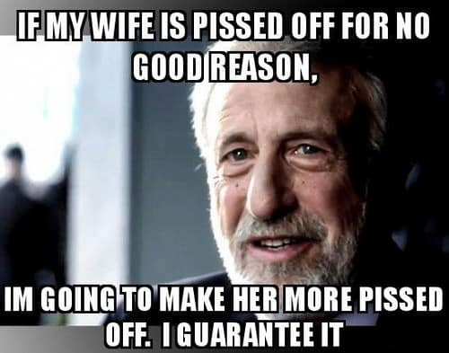 wife is pissed off memes