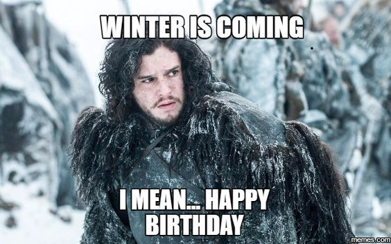 winter-is-coming-i-mean-happy-birthday-g
