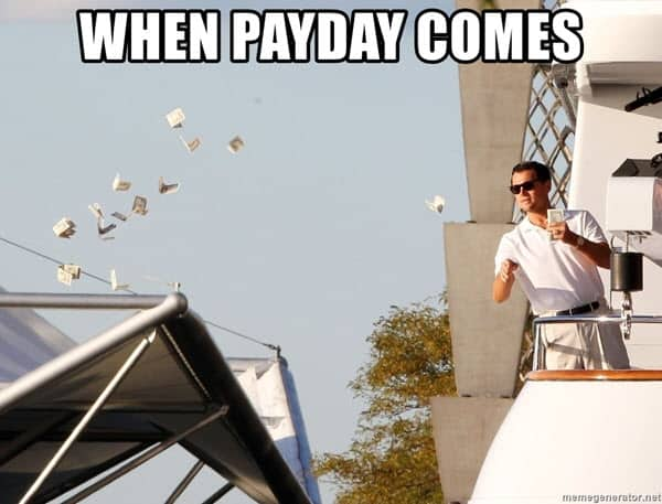 wolf of wall street when payday comes meme