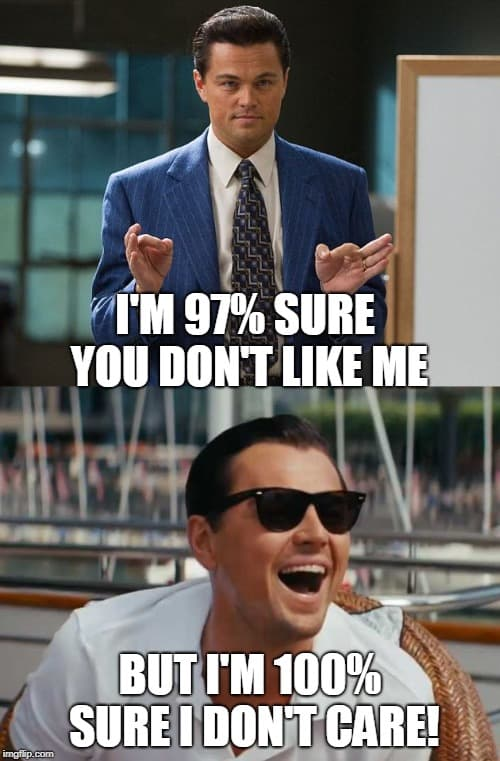 wolf of wall street you dont like me meme