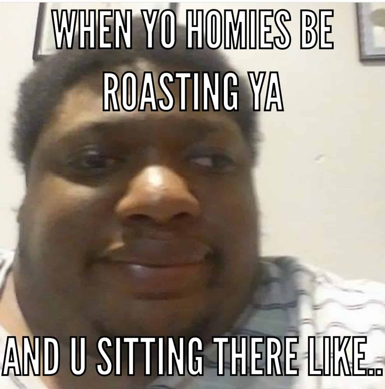 roast memes that are straight up funny com
