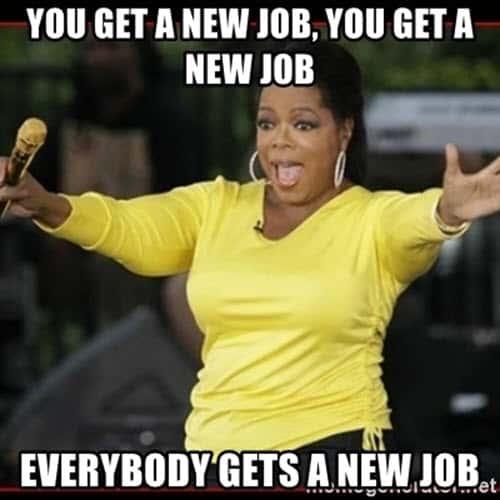 you get a new job meme