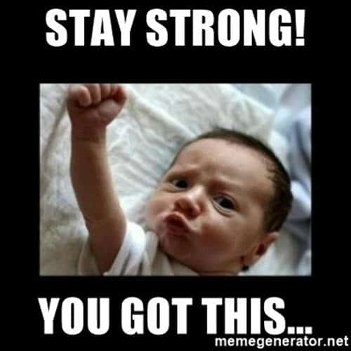 you got this stay strong meme
